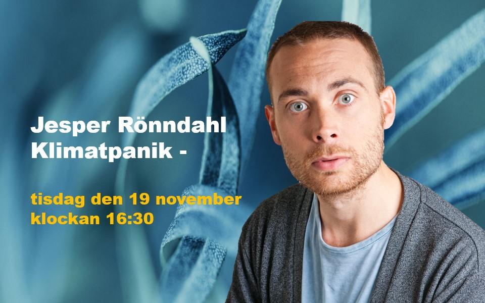 Klimatpanik med Jesper Rönndahl – Stockholm 19 november 2019